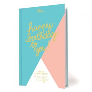 Happy Birthday – Cahier d'anniversaire